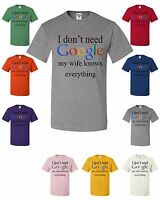 I Don't Need Google My Wife Knows Everything Funny T-shirt Wedding Marriage Gift