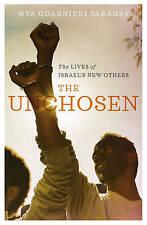 The Unchosen: The Lives of Israel's New Others, Jaradat, Mya Guarnieri | Paperba