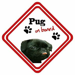 Pug On Board Car Sign Have It Your Way Personalised Any Design