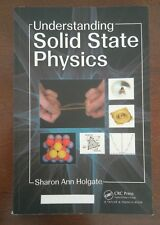 Understanding Solid State Physics: Accessible Introduction by Sharon Ann Holgate