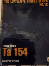 THE LUFTWAFFE PROFILE SERIES N.12 FOCKE-WULF Ta154-BY M.GRIEHL-SCHIFFER MILITARY