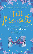 To the Moon and Back by Jill Mansell (Hardback, 2011)