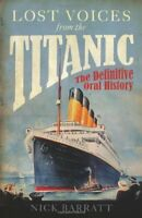 Lost Voices From the Titanic: The Definitive Oral History By Ni .9781848091511