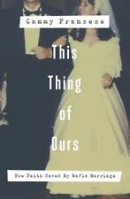This Thing of Ours: How Faith Saved My Mafia Marriage - Good - Franzese, Cammy -