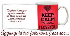 Tazza keep Calm  and I love You ti amo cuore con nome,foto  ecc Idea regalo