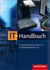 IT-Handbuch IT-Systemelektroniker/-in Fachinformatiker/-in: 7. Auflage, 2011 Hüb