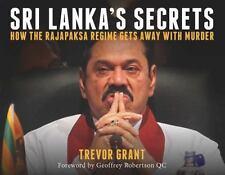 Sri Lanka's Secrets : How Rajapaksa Regime Gets Away With Murder Trevor Grant