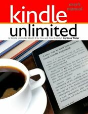 Kindle Unlimited Users Manual: Is Kindle Unlimi, Weber, Steve,,