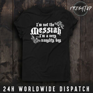 I'm Not The Messiah I'm A Very Naughty Boy T Shirt Monty Python Christmas Jesus