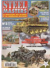 STEEL MASTERS N° 3 TIGRE EN NORMANDIE / SHERMAN CRAB / PUMA / M 16 HELLCAT