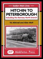 Hitchin to Peterborough: Including the Ramsey North Branch by Allan Mott, Vic...