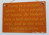 Simple Game Hawthorn Footy Aussie Rules Sign - Bar Shed Man Cave Rustic Hawks