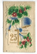 Embossed / Bas Relief MERRY CHRISTMAS Postcard showing Date Dec. 25th Circa 1916