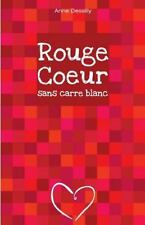 Rouge Coeur Sans Carre Blanc : Roman by Anne Dessilly (2015, Paperback)