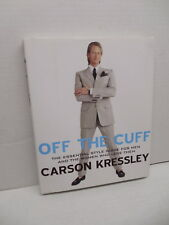 Off The Cuff Essential Style Fashion Guide Book For Men Carson Kressley