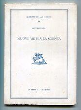 Luigi Fantappiè # NUOVE VIE PER LA SCIENZA #Sansoni 1961 Quaderni San Giorgio 14