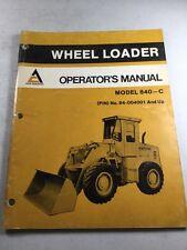 Original Allis Chalmers Model 840-C Wheel Loader Operators Manual