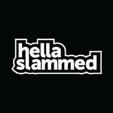 HELLA SLAMMED WINDOW STICKER VINYL DECAL LOWERED STANCED LOW AND SLOW #133