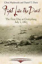 Fight Like the Devil: The First Day at Gettysburg, July 1, 1863 (Emerging Civil