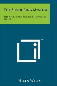 The Silver Ring Mystery: The Vicki Barr Flight Stewardess Series (Paperback or S