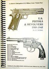 U.S. Pistols & Revolvers 1909-1945, by J. C. Harrison - M1911 A1 M1917 colt S&W