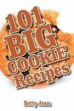 101 BIG COOKIE Recipes by Betty Jean (2015, Paperback)