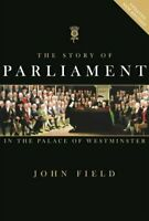 The Story of Parliament - In the Palace of Westminster by Field, John Book The