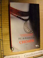 LIBRO - CHOSEN - P. C.& KRISTIN CAST - 1° ED. TEADUE 2013 - COME NUOVO