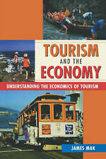 Tourism and the Economy: Understanding the Economics of Tourism by James Mak