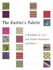 The Knitter's Palette A Workbook of Color & Texture by Kate Haxell (2013)