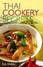 Thai Cookery Secrets: How to Cook Delicious Curr, Kris Dhillon, New