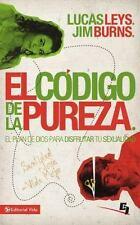 El C?digo De La Pureza: El Plan De Dios Para Disfrutar Tu Sexualidad (especia...