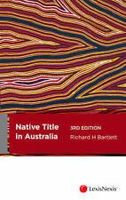 Native Title in Australia by Richard H. Bartlett (Paperback, 2014)