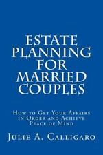 Estate Planning for Married Couples: How to Get Your Affairs in Order and Achiev