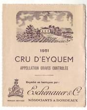 CRU D' EYQUEM ETIQUETTE 1951 VIN GRAVES ESCHENAUER &Co NEGOCIANT BORDEAUX neuve
