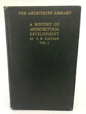 A HISTORY OF ARCHITECTURAL DEVELOPMENT BY F.M. SIMPSON VOL 1 1905