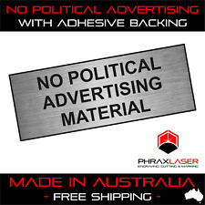 NO POLITICAL ADVERTISING - SILVER SIGN - LABEL - PLAQUE w/ Adhesive 80mm x 30mm