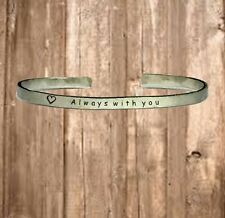 "Always with you - Personalized Custom Cuff Bracelet Jewelry Hand Stamped 1/4"""