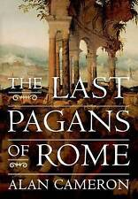 NEW The Last Pagans of Rome by Alan Cameron