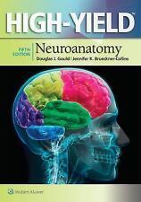 High-Yield: Neuroanatomy by Douglas J. Gould, Jennifer K. Brueckner-Collins...