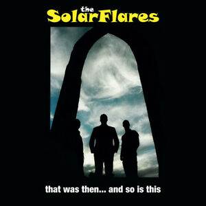 The Solarflares - That Was Then... And So Is This Vinyl LP *Graham Day* NEW