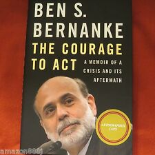 SIGNED BEN BERNANKE THE COURAGE TO ACT:A Memoir of a Crisis 1ST/1ST HC 2014