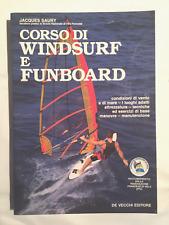 Jacques Saury - CORSO DI WINDSURF E FUNBOARD - De Vecchi Editori 1994