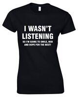 I WASN'T LISTENING Ladies T-Shirt 8-16 Funny Printed Rude Joke Top Novelty Black