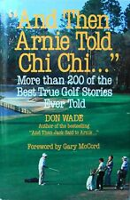 """""""And Then Arnie Told Chi Chi."""" Over 200 Stories Don Wade 1993 Hardcover (1126)"""