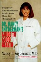 Dr. Nancy Snyderman's Guide to Good Health: What Every Forty-
