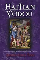 Haitian Vodou: An Introduction To Haiti's Indigenous Spiritual Tradition: By ...
