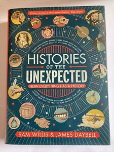 Histories of the Unexpected How Everything Has a History Book