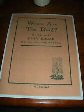 """""""Where are the Dead"""" John Edgar Watchtower C.T. Russell Bible Students Jehovah"""