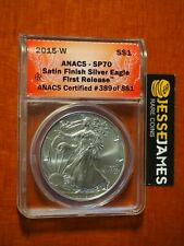 2015 W BURNISHED SILVER EAGLE ANACS SP70 FIRST RELEASE